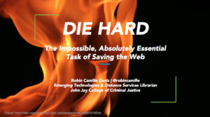 Die Hard: the impossible, absolutely essential task of saving the web - opening slide