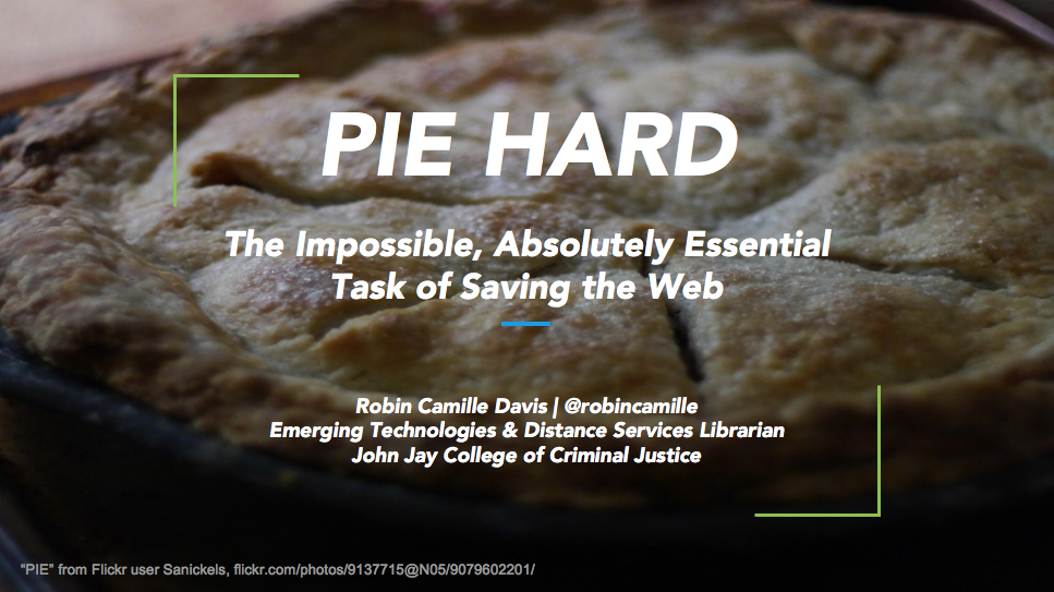 Pie Hard: the impossible, absolutely essential task of saving the web - second slide
